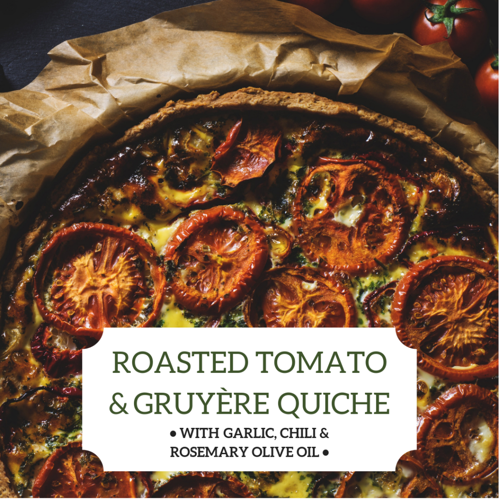 Roasted Tomato and Cheese Quiche with Olivus Floris Garlic Rosemary Chili Olive Oil