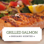 Grilled Salmon with Oregano Infused Olive Oil